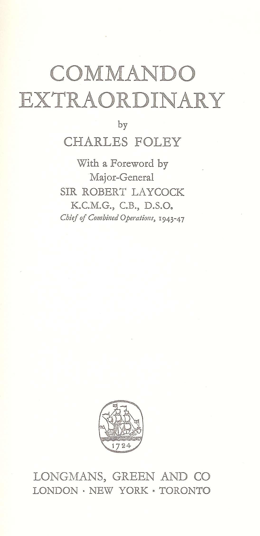 Commando Extraordinary Otto Skorzeny's Remarkable Exploits, Foley, Charles